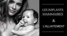 Est-il possible d'allaiter son bébé après la pose de prothèses mammaires ?